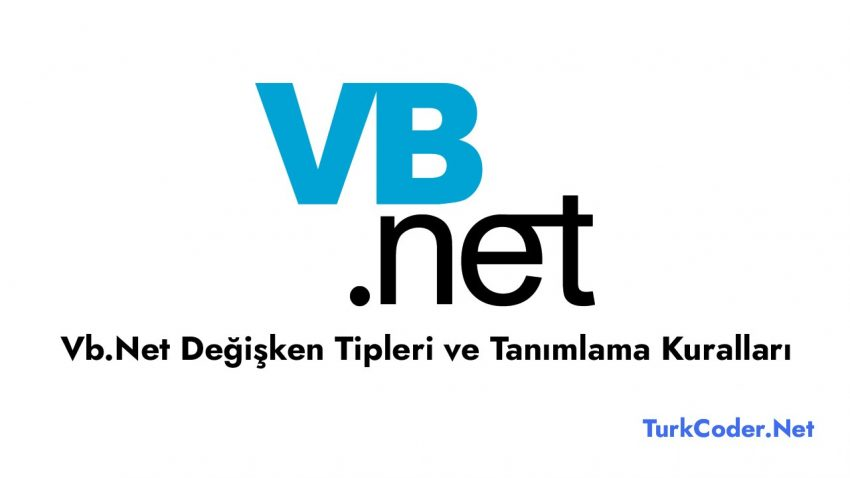 Vb.Net Değişken Tipleri ve Tanımlama Kuralları