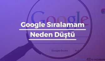 Google Sıralamam Neden Düştü