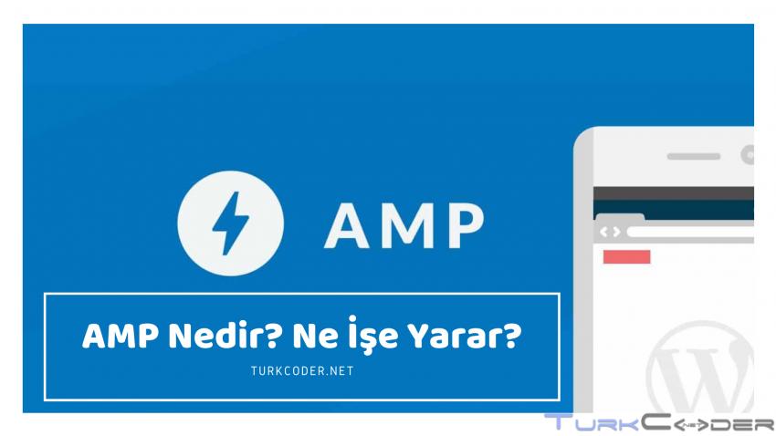 AMP Nedir? Ne İşe Yarar? Hızlandırılmış Mobil Sayfalar