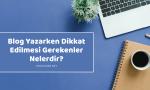 Blog Yazarken